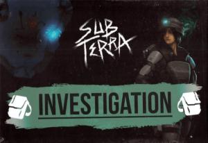Sub Terra : Investigation